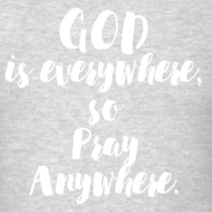 PRAY ANYWHERE Sportswear - Men's T-Shirt