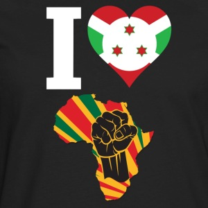 I Love Burundi Flag Africa Black Power T-Shirt - Men's Premium Long Sleeve T-Shirt