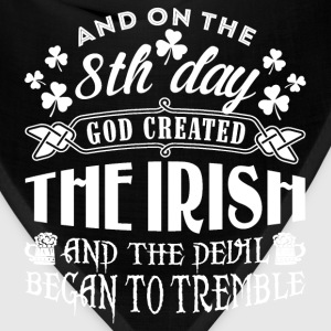 Irish - On 8th day god created the Irish t-shirt - Bandana