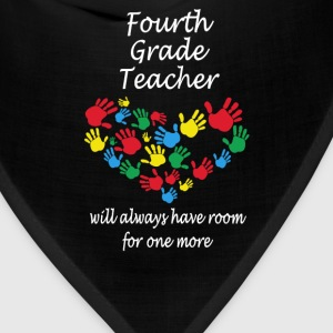 Fourth grade teacher - Have room for one more - Bandana