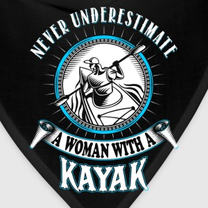 A woman with a Kayak - Never underestimate - Bandana