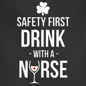 St. Patrick day - Safety first drink with a nurse - Adjustable Apron