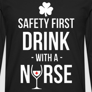 St. Patrick day - Safety first drink with a nurse - Men's Premium Long Sleeve T-Shirt