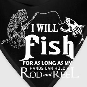 Fishing - As long as my hands can hold rod n reel - Bandana