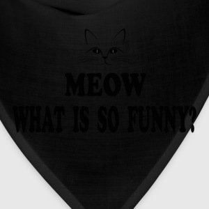 Super Troopers - Meow What Is So Funny T-Shirts - Bandana