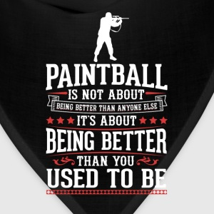 Paintball The Best of You T-Shirt T-Shirts - Bandana