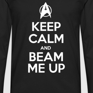 Keep Calm and Beam Me Up - Men's Premium Long Sleeve T-Shirt