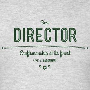 best director - craftsmanship at its finest Sportswear - Men's T-Shirt