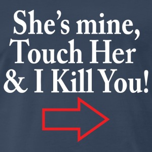 SHE'S MINE Sportswear - Men's Premium T-Shirt