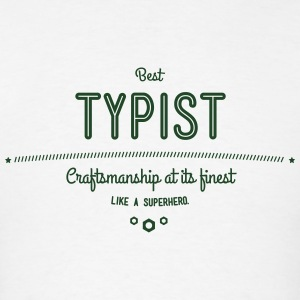 best typist - craftsmanship at its finest Sportswear - Men's T-Shirt