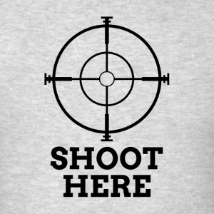 SHOOT HERE SNIPER TARGET RIFLE SCOPE Sportswear - Men's T-Shirt