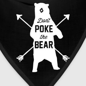 Don't Poke The Bear - Bandana