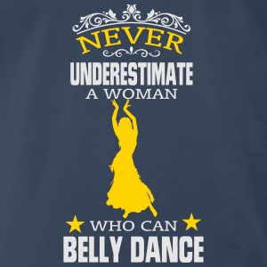 NEVER UNDERESTIMATE A WOMAN WHO CAN BELLY DANCE! Tanks - Men's Premium T-Shirt