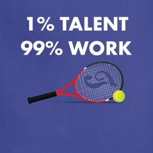 1% Talent 99% Work Tennis Sports T-shirt T-Shirts - Adjustable Apron