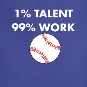 1% Talent 99% Work Baseball Sports Funny T-shirt T-Shirts - Adjustable Apron