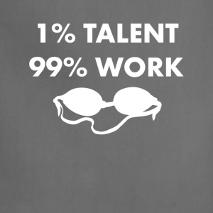 1% Talent 99% Work Swimming Sports Funny T-shirt T-Shirts - Adjustable Apron