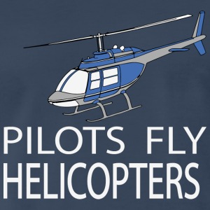 Pilots fly helicopters Sportswear - Men's Premium T-Shirt