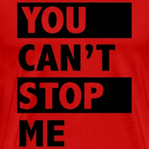 You can't stop me Sportswear - Men's Premium T-Shirt