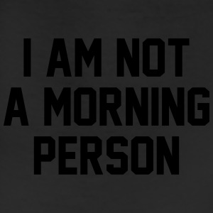 I Am Not A Morning Person T-Shirts - Leggings