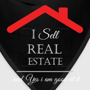 I sell real estate... and, yes i am good at it. - Bandana