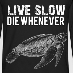 Live slow die whenever - Men's Premium Long Sleeve T-Shirt
