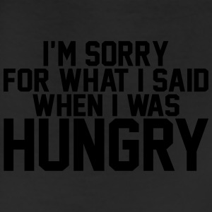 I am Sorry For What I Said When I Was Hungry T-Shirts - Leggings