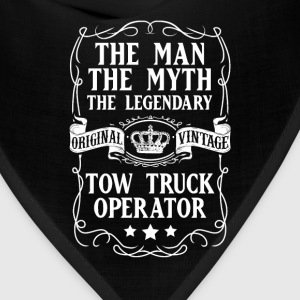 Tow Truck Operator The Man The Myth The Legendary  - Bandana