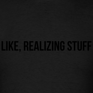 Like, realizing stuff Long Sleeve Shirts - Men's T-Shirt