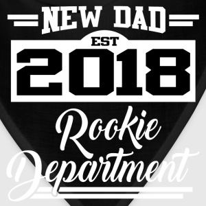 NEW DAD EST 2018 ROOKIE DEPARTMENT,NEW DAD,DAD,201 - Bandana