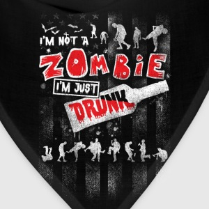 Drunk - I'm not a zombie I'm just drunk - Bandana