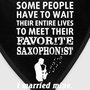 Saxophonist wife - Wait their entire lives to meet - Bandana