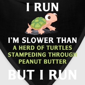 Turtle - Turtle - I run. I'm slower than a herd of - Bandana