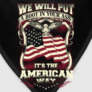American - We will put a boot in your ass - Bandana