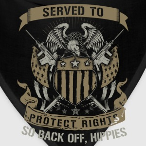 Military - Served to protect rights so back off - Bandana