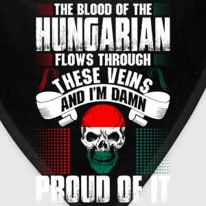 The Blood Of The Hungarian Proud Of It T-Shirts - Bandana