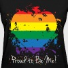 Proud to be Me Gay Pride - Women's T-Shirt