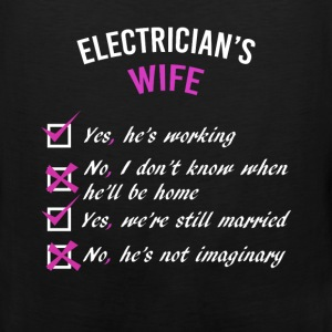 Electrician's Wife Checklist - Yes, he's working;  - Men's Premium Tank