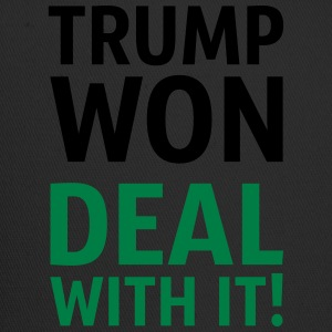 Trump Won Deal With It! - Trucker Cap
