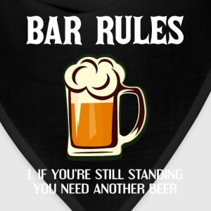 Bar Rules If You're Still Standing You Need Beer T-Shirts - Bandana