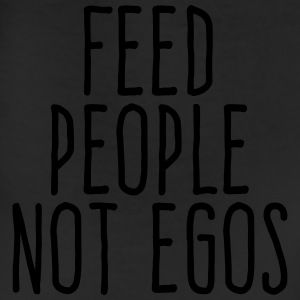 feed people not egos T-Shirts - Leggings