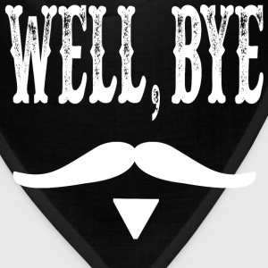 Well, Bye - Tombstone Quote T-Shirts - Bandana