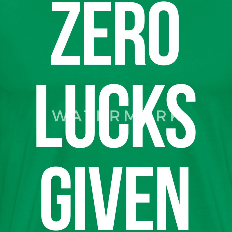 ZERO LUCKS GIVEN T-Shirts - Men's Premium T-Shirt