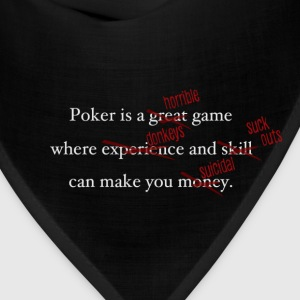 Poker is a Terrible Game - Bandana