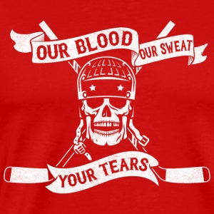 Our Blood, Our Sweat, Your Tears (Hockey) Sportswear - Men's Premium T-Shirt
