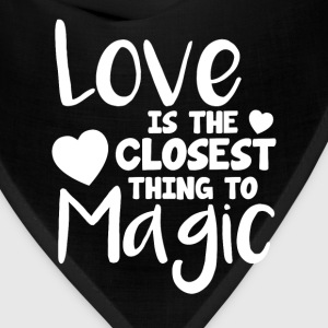 Love is the Closest Thing to Magic Valentine T-Shirts - Bandana