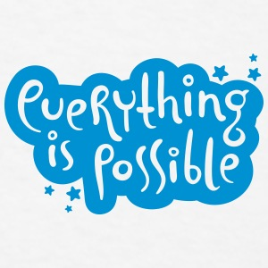 Everything is possible Sportswear - Men's T-Shirt