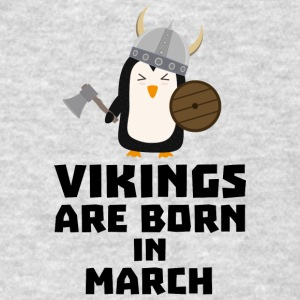 Vikings are born in March Sy9g3 Sportswear - Men's T-Shirt