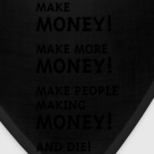 Make Money! Make More Money! Sportswear - Bandana
