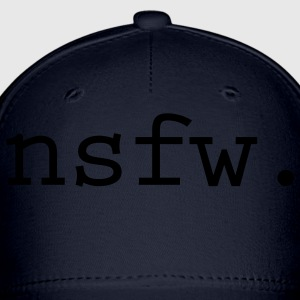 NSFW - Not safe for work. - Baseball Cap