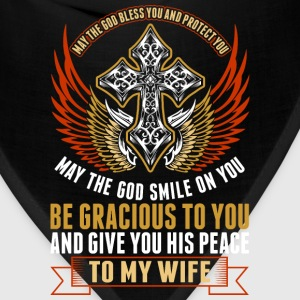 God Bless You And Protect You To My Wife T-Shirts - Bandana